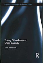 Young Offenders and Open Custody (Routledge Frontiers of Criminal Justice)