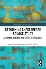 Rethinking Shakespeare Source Study (Routledge Studies in Shakespeare)