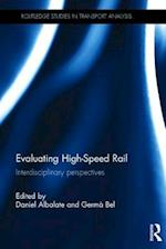 Evaluating High-Speed Rail (Routledge Studies in Transport Analysis)