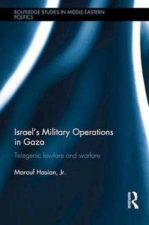 Israel's Military Operations in Gaza af Marouf Hasian