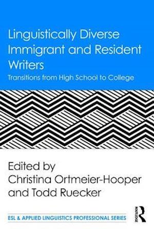 Linguistically Diverse Immigrant and Resident Writers af Todd Ruecker, Christina Ortmeier-Hooper
