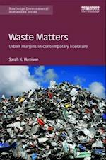 Waste Matters (Routledge Environmental Humanities)