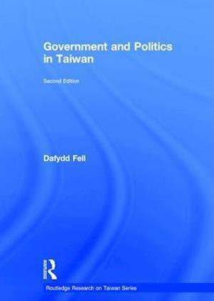 Bog, hardback Government and Politics in Taiwan af Dafydd Fell