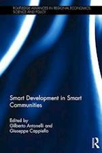 Smart Development in Smart Communities (Routledge Advances in Regional Economics Science and Policy)