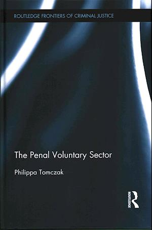 The Penal Voluntary Sector af Philippa Tomczak