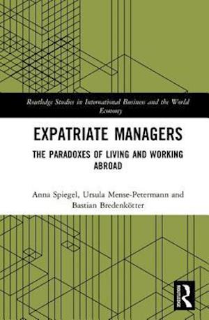 Expatriate Managers af Anna Spiegel