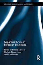 Organised Crime in European Businesses (Routledge Studies in Crime and Society)