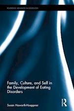 Family, Culture, and Self in the Development of Eating Disorders (Routledge Advances in Sociology)