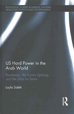 US Hard Power in the Arab World af Layla Saleh