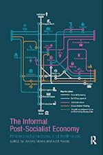 The Informal Post-socialist Economy (Routledge Contemporary Russia and Eastern Europe)