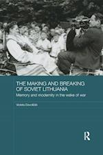 The Making and Breaking of Soviet Lithuania (Basees/ Routledge Series on Russian and East European Studies)