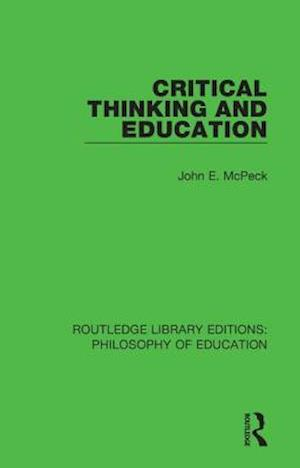 Critical Thinking and Education af John E. McPeck