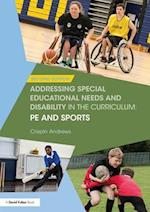 Addressing Special Educational Needs and Disability in the Curriculum: PE and Sports (Addressing Send in the Curriculum)
