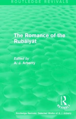 The Romance of the Rubaiyat af A. J. Arberry