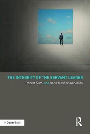 The Integrity of the Servant Leader af Robert Sumi