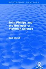 John Phillips and the Business of Victorian Science (2005) af Jack Morrell