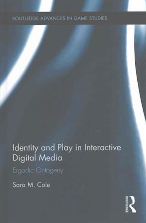 Bog, hardback Identity and Play in Interactive Digital Media af Sara M. Cole
