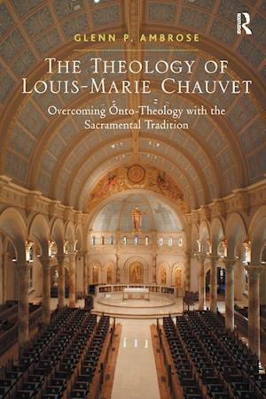 Bog, paperback The Theology of Louis-Marie Chauvet af Glenn P. Ambrose