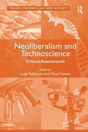 Bog, paperback Neoliberalism and Technoscience af Marja Ylonen
