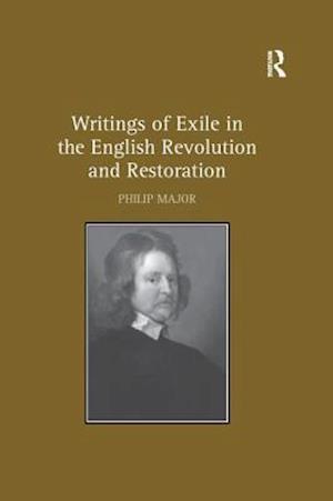 Bog, paperback Writings of Exile in the English Revolution and Restoration af Philip Major