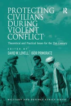 Bog, paperback Protecting Civilians During Violent Conflict af Professor Igor Primoratz