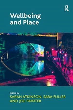 Bog, paperback Wellbeing and Place af Dr. Sara Fuller