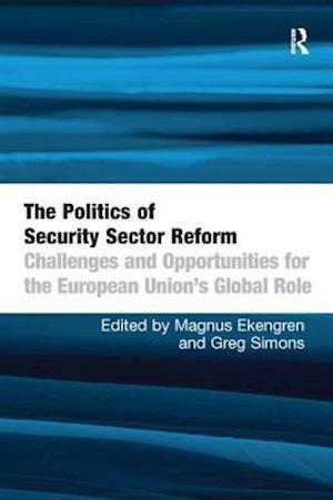 Bog, paperback The Politics of Security Sector Reform af Magnus Ekengren