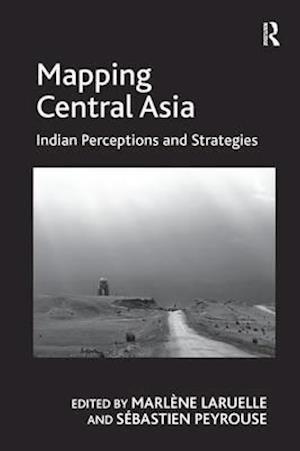 Bog, paperback Mapping Central Asia af Dr. Sebastien Peyrouse