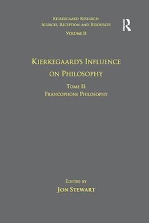 Bog, paperback Volume 11, Tome II: Kierkegaard's Influence on Philosophy af Dr. Jon Stewart