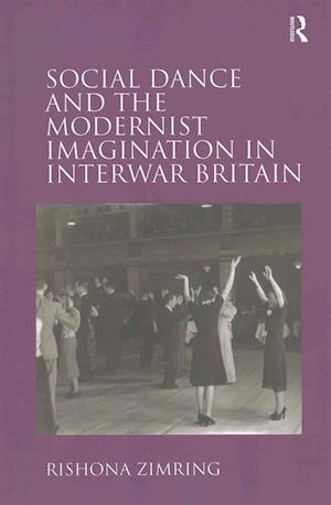 Bog, paperback Social Dance and the Modernist Imagination in Interwar Britain af Rishona Zimring