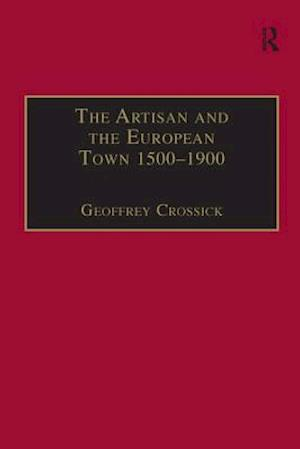 Bog, paperback The Artisan and the European Town, 1500-1900 af Geoffrey Crossick