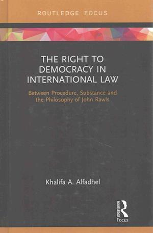 Bog, hardback The Right to Democracy in International Law af Khalifa A. Alfadhel