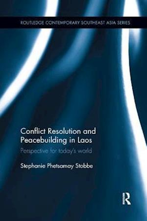 Bog, paperback Conflict Resolution and Peacebuilding in Laos af Stephanie Phetsamay Stobbe