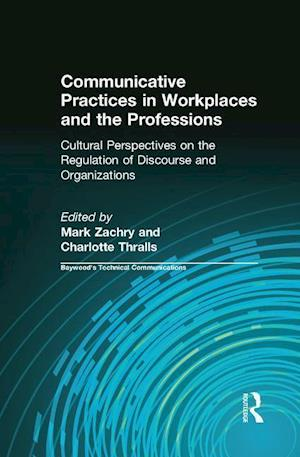 Bog, paperback Communicative Practices in Workplaces and the Professions af Mark Zachry