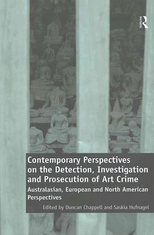 Bog, paperback Contemporary Perspectives on the Detection, Investigation and Prosecution of Art Crime af Duncan Chappell