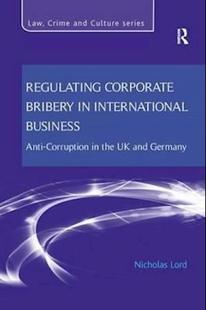 Bog, paperback Regulating Corporate Bribery in International Business af Nicholas Lord