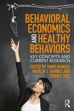 Bog, paperback Behavioral Economics and Healthy Behaviours af Yaniv Hanoch