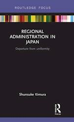 Regional Administration in Japan (Routledge Contemporary Japan)