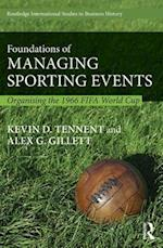 Foundations of Managing Sporting Events (Routledge International Studies in Business History, nr. 33)