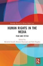 Human Rights in the Media (Routledge Research in Human Rights Law)