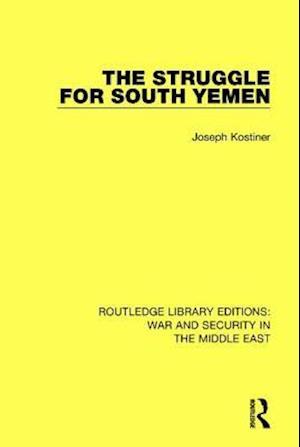 The Struggle for South Yemen af Joseph Kostiner