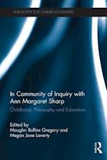 In Community of Inquiry with Ann Margaret Sharp (Routledge International Studies in the Philosophy of Education)