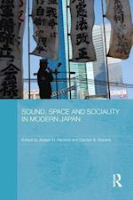 Sound, Space and Sociality in Modern Japan af Joseph D. Hankins