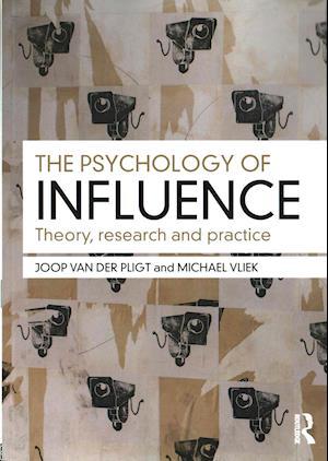 The Psychology of Influence af Joop van der Pligt