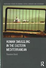 Human Smuggling in the Eastern Mediterranean (Routledge Studies in Criminal Justice Borders and Citizenship)
