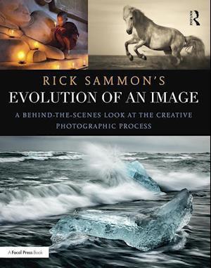 Bog, paperback Rick Sammon's Evolution of an Image af Rick Sammon