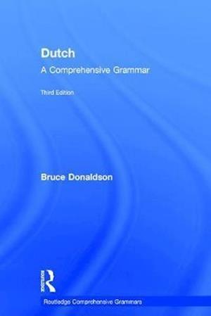 Bog, hardback Dutch: A Comprehensive Grammar af Bruce Donaldson