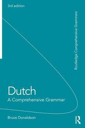 Bog, paperback Dutch: A Comprehensive Grammar af Bruce Donaldson