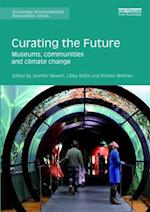 Curating the Future (Routledge Environmental Humanities)