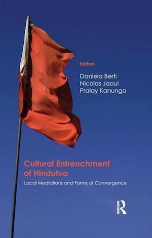 Cultural Entrenchment of Hindutva af Daniela Berti